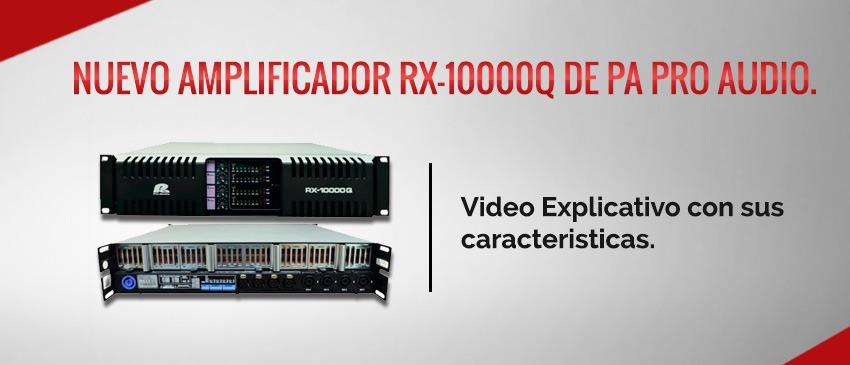 Nuevo Amplificador RX10000Q